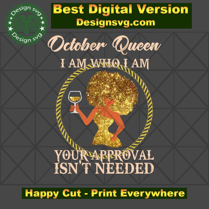 October queen I am who I am svg, born in October, October queen, birthday