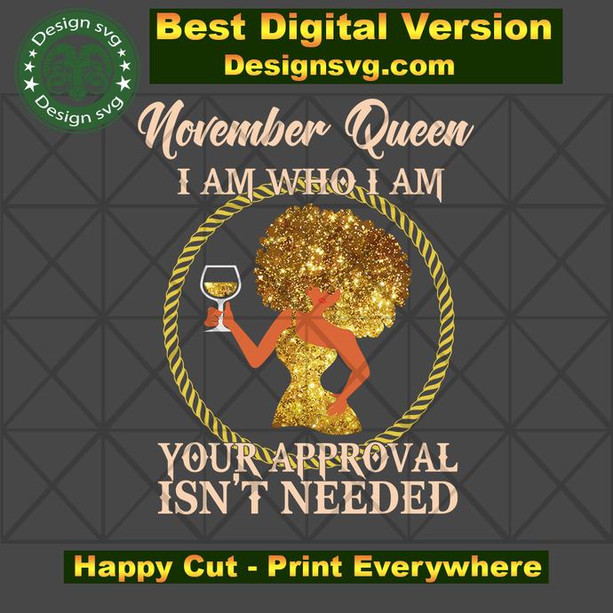 November queen I am who I am svg, born in November, November queen, birthday