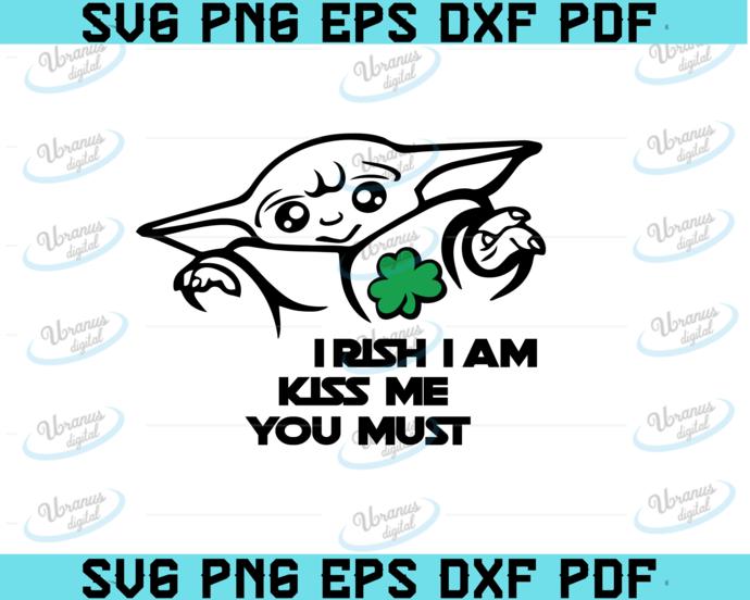 Irish I am kiss me you must, baby yoda, yoda svg, clip art, yoda, baby yoda