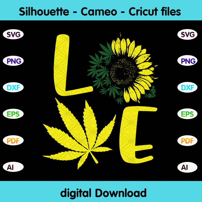 Love sunflower,Love weed, sunflower svg, sunflower gift, weed svg, weed gift,
