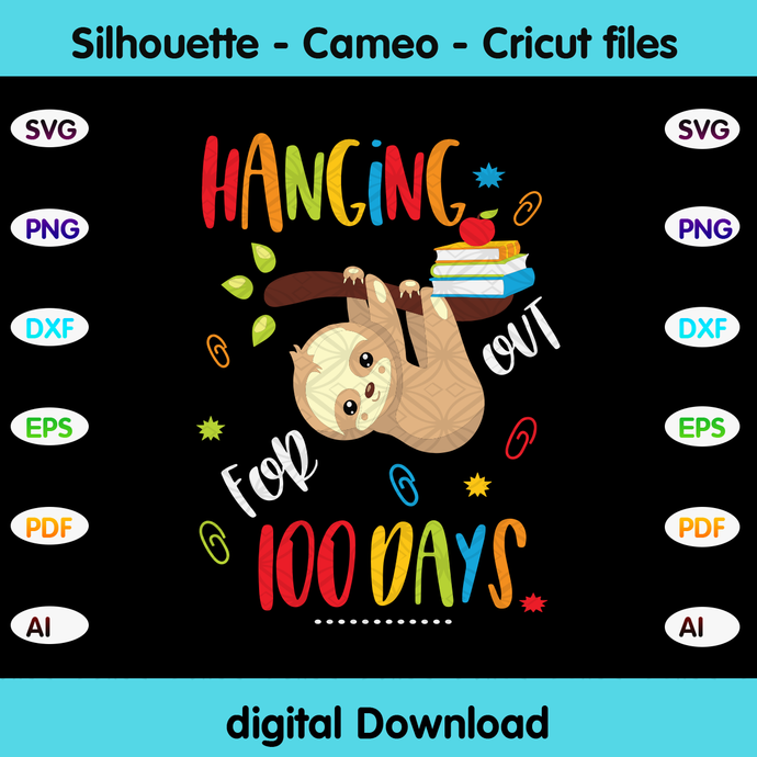 Hanging for out 100 days,sloth svg, sloth gift,Happy 100th day of school,100th