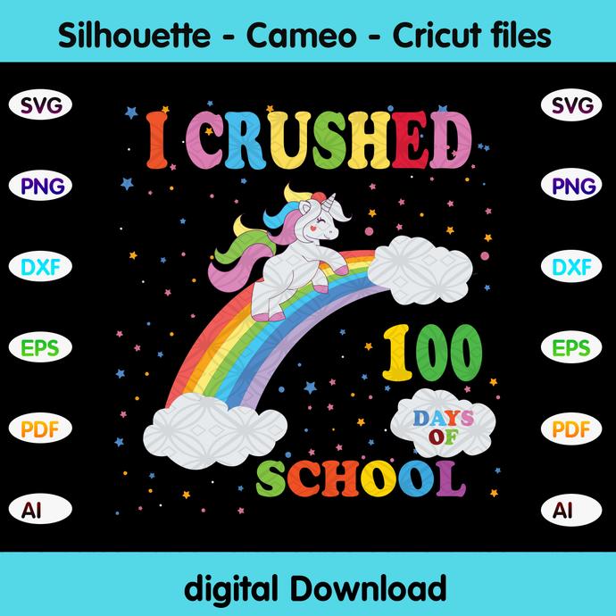 I crushed 100 days of school,unicorn svg,unicorn gift, love unicorn, Happy 100th