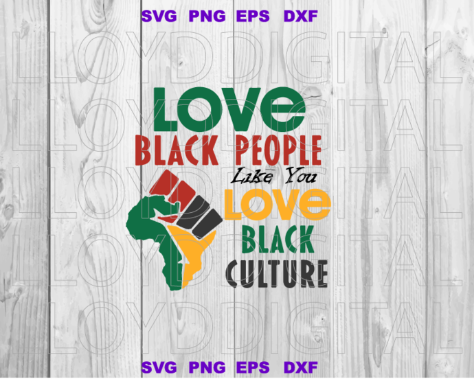 Black lives matter svg Black history svg Love Black People Like you love black