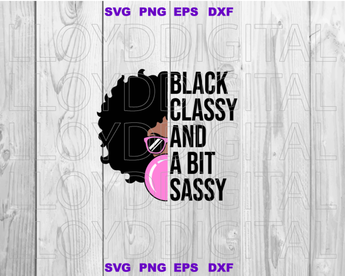Black lives matter svg Black Queen svg Black Classy And A Bit Sassy Black Woman