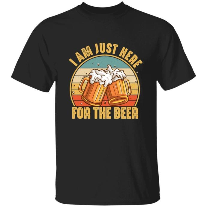 Funny Drinking TShirt, I'm Just Here For the Beer Shirt