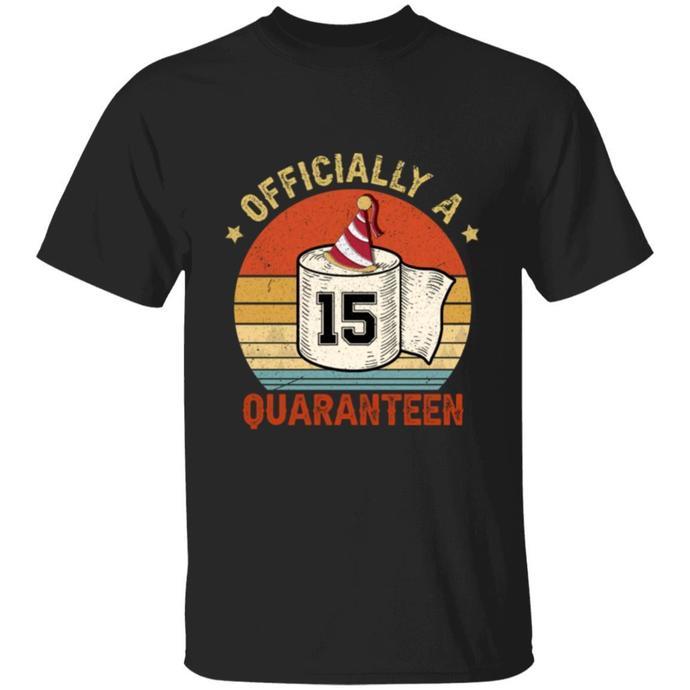 15th Birthday Officially a Quaranteen Teenager TShirt