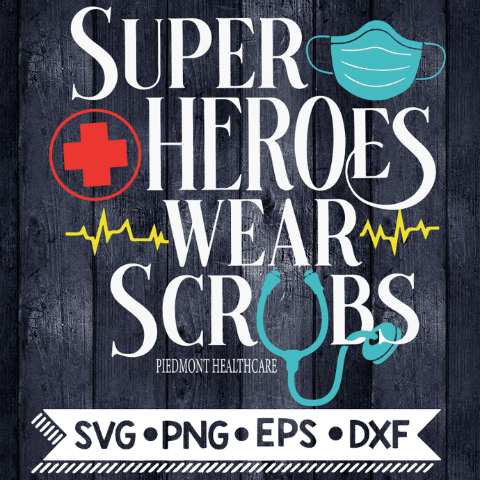Superheroes Wear Scrubs, Nurse Appreciation Svg, Super Heroes in Scrubs Svg,