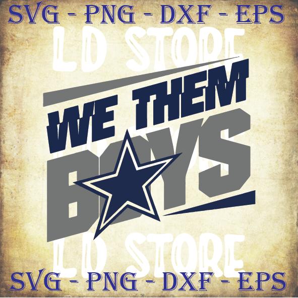We Them Boys Cowboys Fan Svg, Dallas Cowboys Vector, Cowboys Cricut, Cowboys