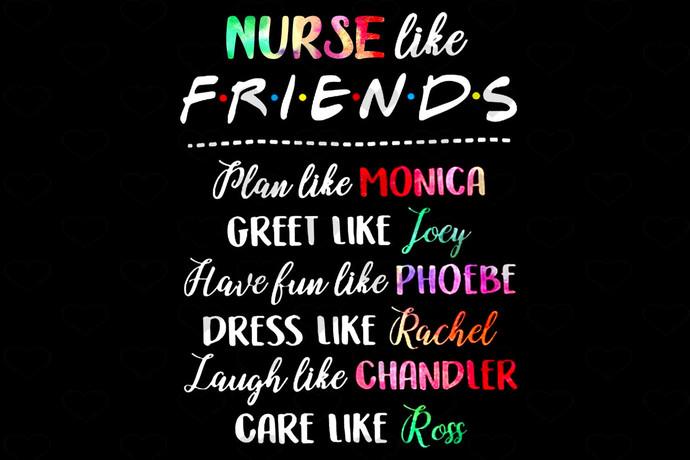 Nurse Like Friends Plan Like Monica Greet Like Joey SVG, PNG, Funny teacher SVG,