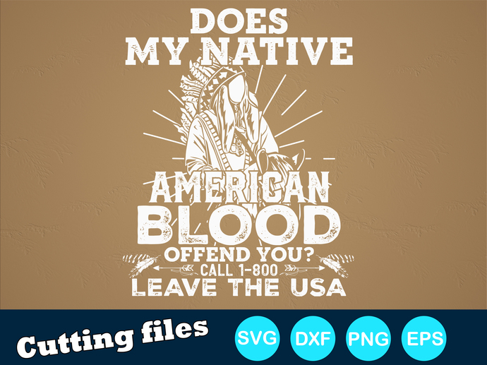 does my native american blood offend you call 1-800 leave the usa Digital file