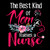 The Best Kind Of Mom Raises A Nurse Mothers Day Gift PNG, Digital Download