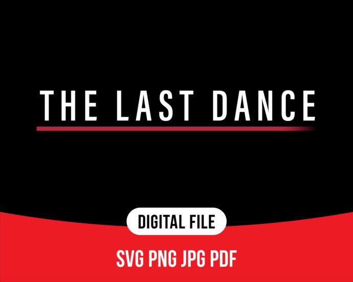 The Last Dance SVG File For Cricut Design Studio T-shirt print, Michael Jordan's