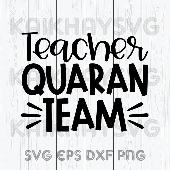 Teacher Quaranteam SVG, Teacher Life SVG, Teach Love Inspire SVG, Teacher