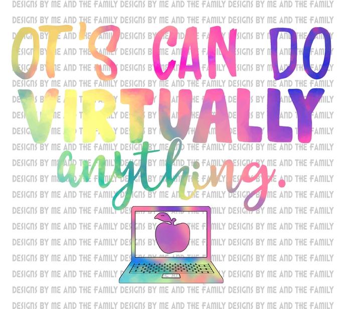 OT's can do virtually anything, essential, Zoom is my new normal, 2020 i'm over