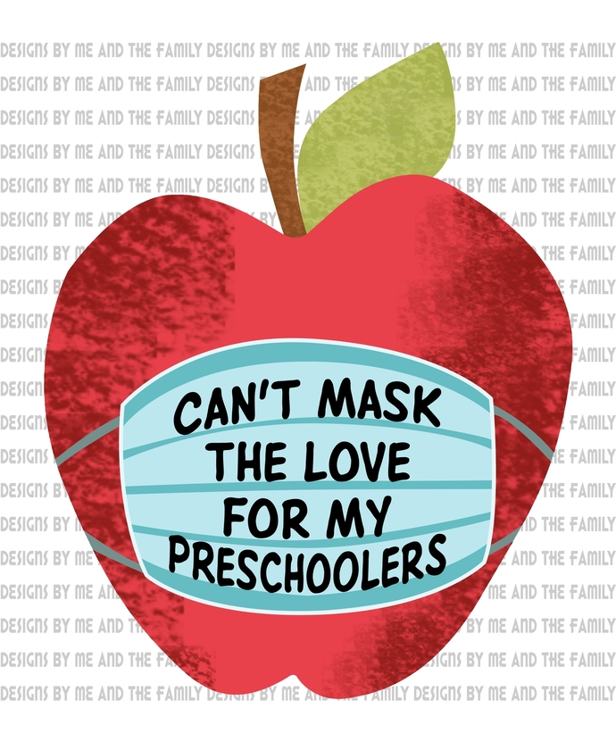 Can't mask the love for my Preschoolers, the new normal, my students matter,