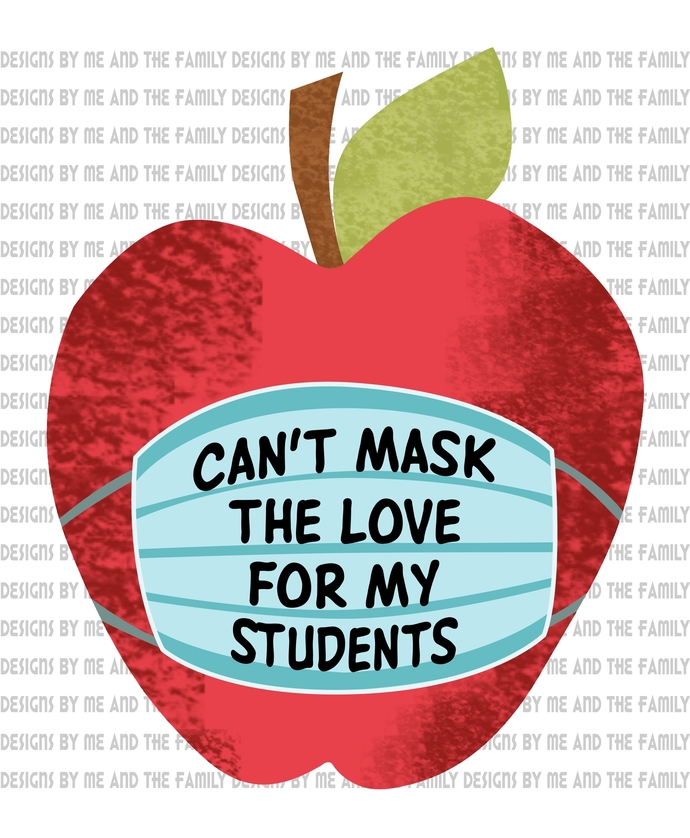 Can't mask the love for my Students, the new normal, my students matter, peace