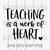 Teaching Is A Work Of Heart SVG, Teacher Life SVG, Teach Love Inspire SVG,
