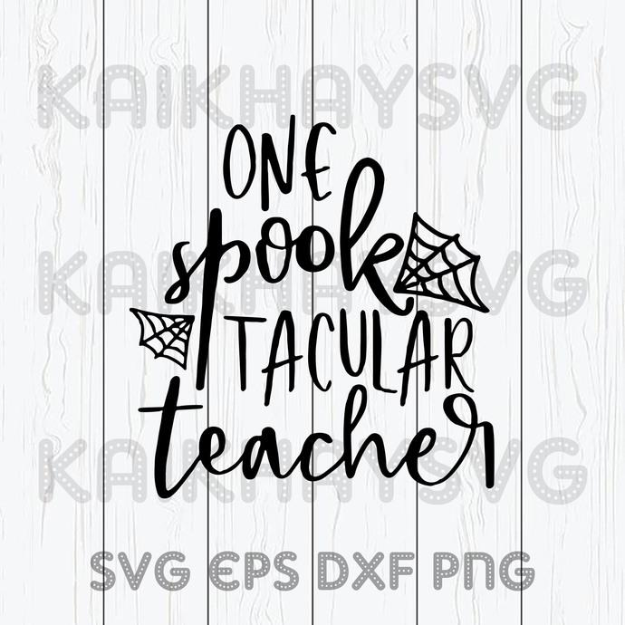One Spook Tacular Teacher SVG, Teacher Life SVG, Teach Love Inspire SVG, Teacher