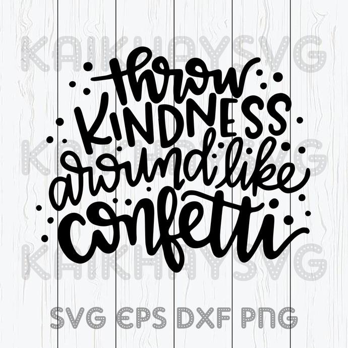 Throw Kindness Arondn Like Confetti In 2020 SVG, Teacher Life SVG, Teach Love