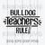Teacher 2020 SVG, Bulldog Teachers Rule SVG, Teach Love Inspire SVG, Teacher