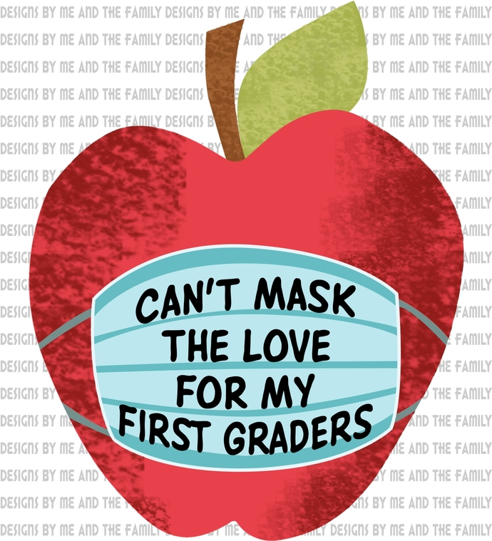 Can't mask the love for my First Graders, the new normal, my students matter,