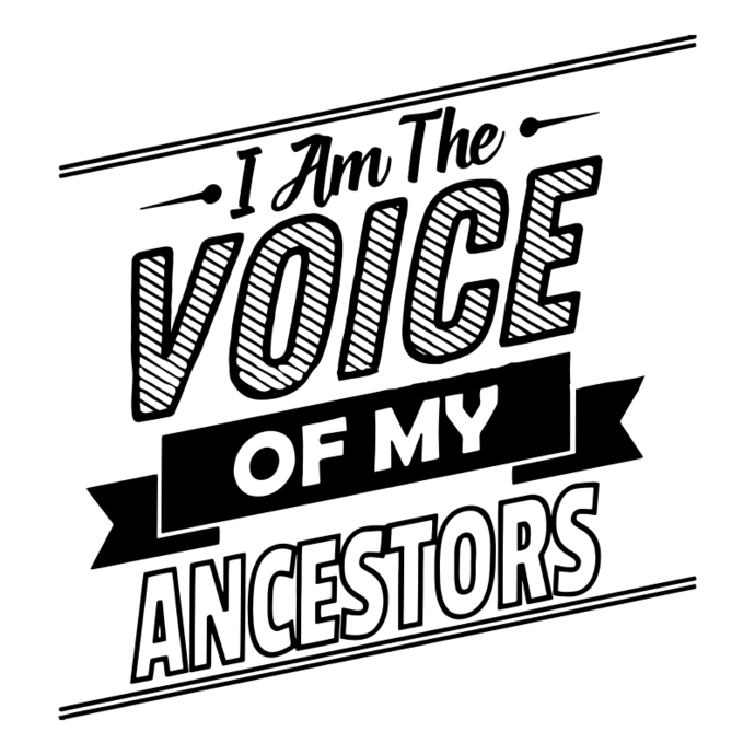 I am the voice of my ancestors,saying shirt,funny tshirt,inspirational