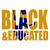 Black and Educated, Graduation Gift, Graduation, University Graduated, Living My