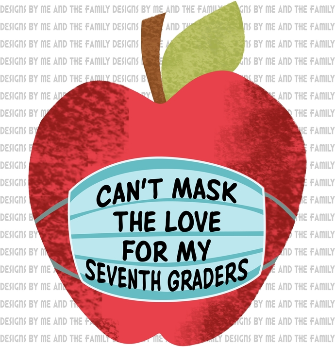 Can't mask the love for my Seventh graders, new normal, my students matter,