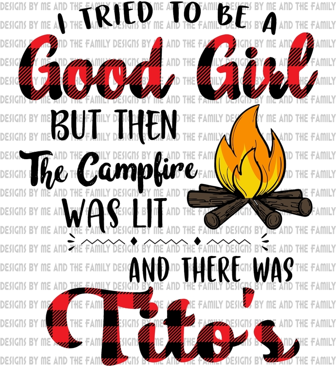 I tried to be a good girl but then the campfire was lit and there was Tito's,