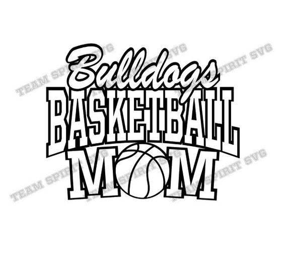 Bulldogs Basketball Mom Svg Download By Football Svg Files On Zibbet