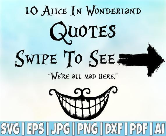 Alice In Wonderland Quotes Svg Cut Files By 8hamstore On Zibbet