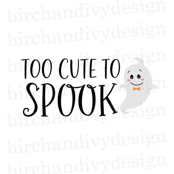 Too Cute To Spook Svg File Ghost Svg By Baumbach Store On Zibbet