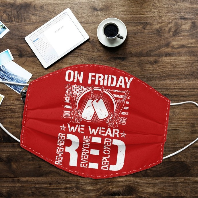 On friday we wear red, remember everyone deploved Face Mask, Reusable Face Mask,