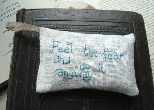 Feel the fear and do it anyway Lavender sachet with embroidered text