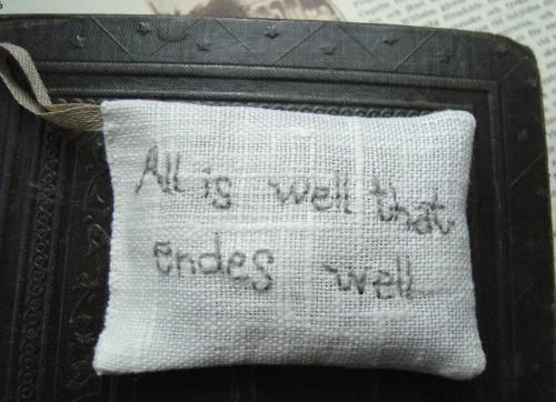 All is well that endes well Lavender sachet with embroidered text