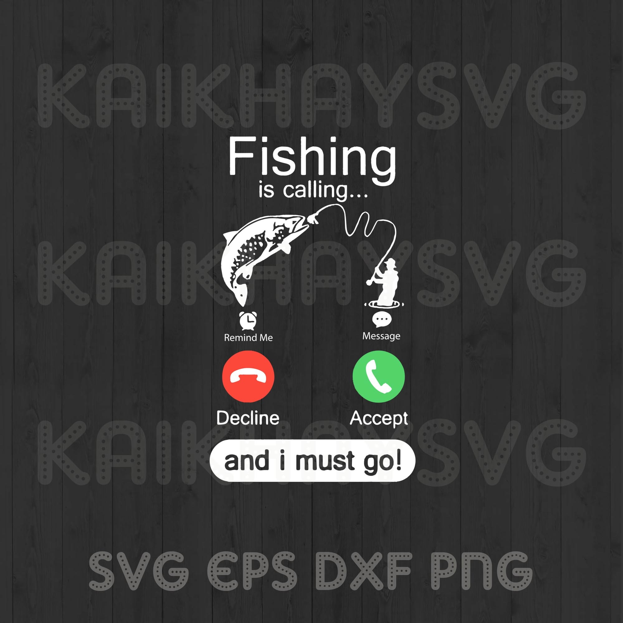 Fishing Is Calling And I Must Go Svg Fishing By Kaikhaystore On