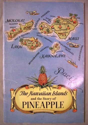 Hawaiian Islands and the Story of Pineapple 1940 Book
