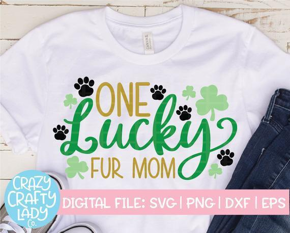 One Lucky Fur Mom Svg St Patrick S Day Cut By Customizedsvg On