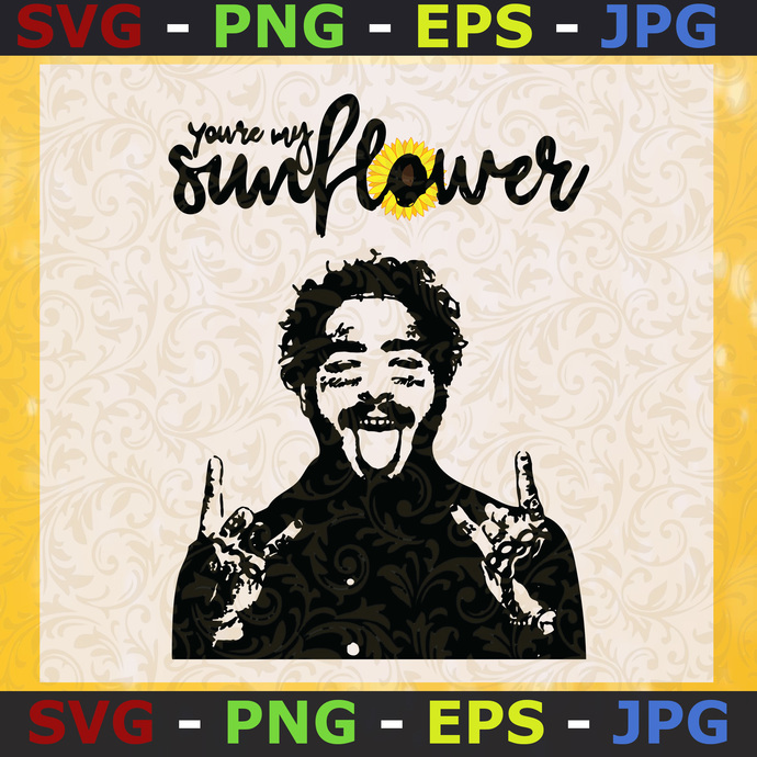 You Re My Sunflower Svg Post Malone Svg By Michealinasvg On Zibbet