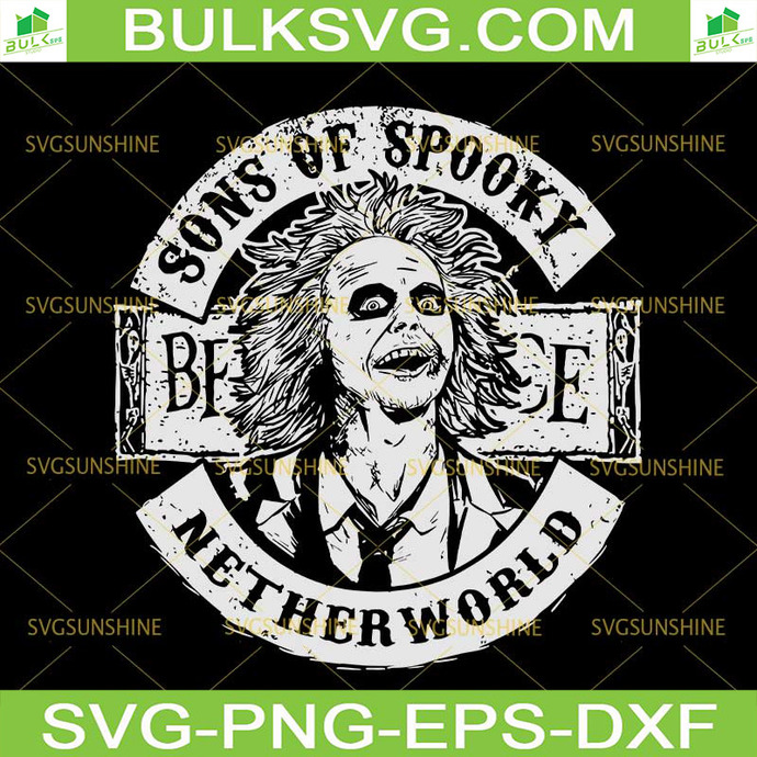Sons Of Spooky Svg Beetlejuice Svg Dxf Eps By Berlystore On Zibbet
