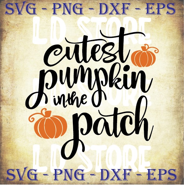 Get Cutest Pumpkin In The Patch Svg, Halloween Svg, Fall Svg, DXF