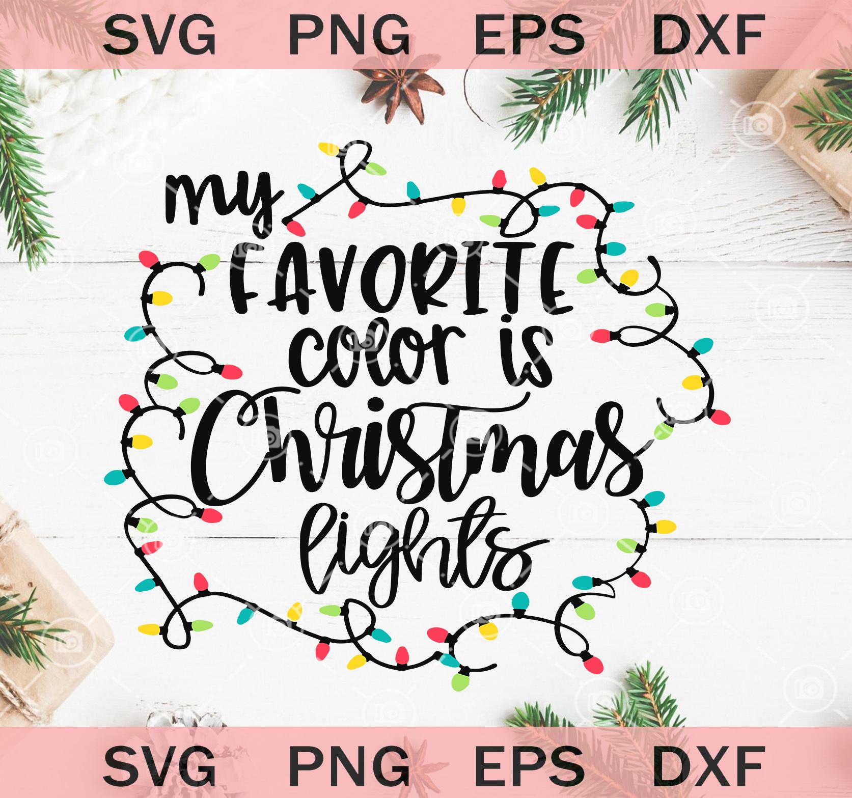 My Favorite Color Is Christmas Lights By Sunshinesvg Shop On Zibbet