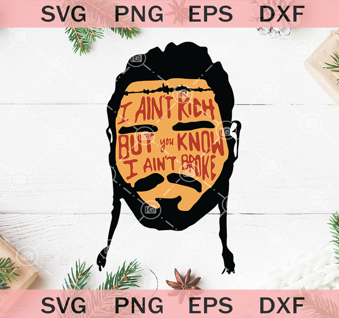 Post Malone I Aint Rich But You Know I By Sunshinesvg Shop On Zibbet