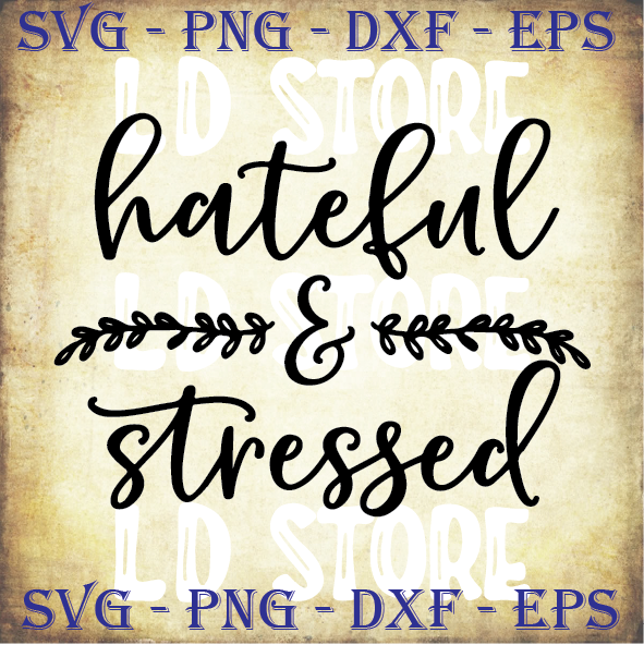 Hateful And Stressed Svg Funny Thanksgiving By Ldstoresvg On Zibbet