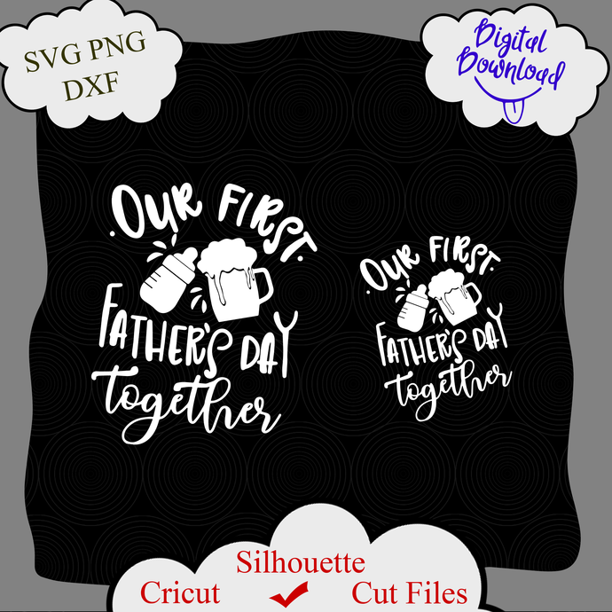 Free This product is a compressed zip file that includes svg, png, fcm and dxf. Our First Fathers Day Together Svg Png By Littemom Shop On Zibbet SVG, PNG, EPS, DXF File