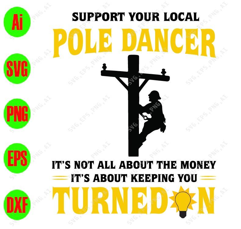 Support Your Local Pole Dancer It S Not All By Funnysvgshop On Zibbet