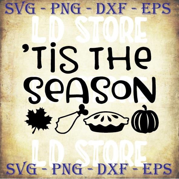 Tis The Season Svg Thanksgiving Svg Thankful By Ldstoresvg On Zibbet