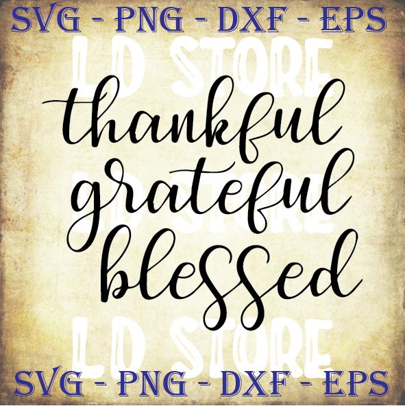 Thankful Grateful Blessed Svg Thanksgiving By Ldstoresvg On Zibbet