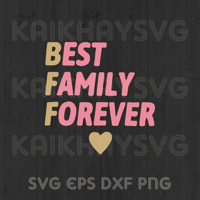 Best Family Forever SVG, Daddy SVG, Father SVG, Family SVG, Father's Day SVG,