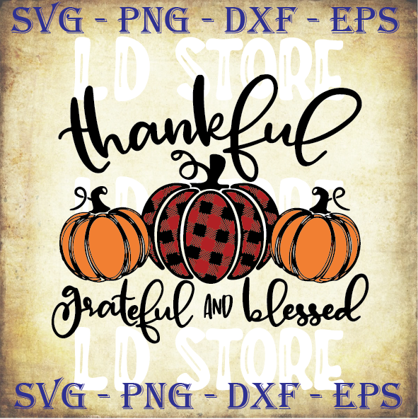 Thankful Grateful Blessed 6 Svg Thanksgiving By Ldstoresvg On